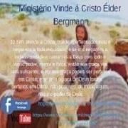 Ministério Vinde a Cristo Élder Bergmann