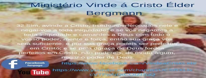 Ministério Vinde á Cristo Élder Bergmann capa.jpg